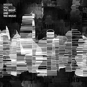 Image for 'Moods: You, The Night, And The Music'