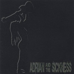 Image for 'Adrian and the Sickness'