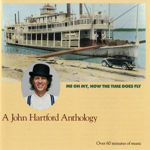 Image pour 'Me Oh My, How the Time Does Fly -- A John Hartford Anthology'