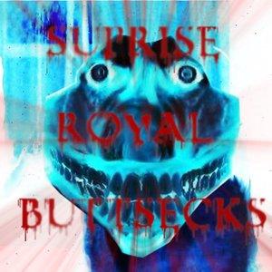 Image for 'SUPRISE ROYAL BUTTSECKS'