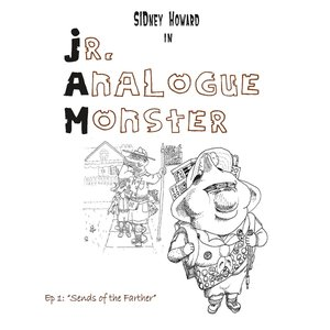 "Image for 'Jr. Analogue Monster, Ep. 1: ""Sends of the Farther""'"