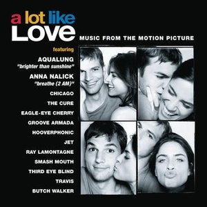 Immagine per 'A Lot Like Love - Music From The Motion Picture'