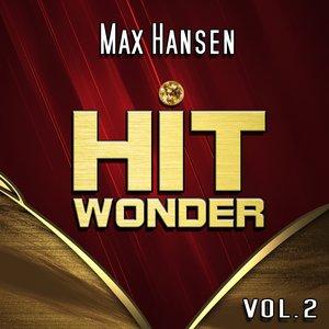 Image for 'Hit Wonder: Max Hansen, Vol. 2'