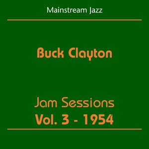 Image for 'Mainstream Jazz (Buck Clayton - Jam Sessions Volume 3 1954)'