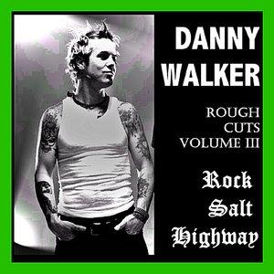 Image for 'Rough Cuts Volume 3 - Rock Salt Highway'