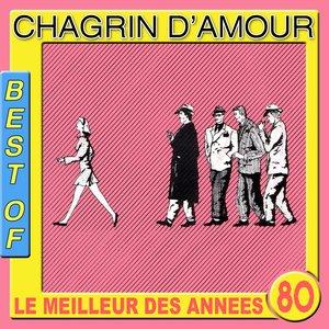 Image for 'Best of Chagrin d'Amour (Le meilleur des années 80)'