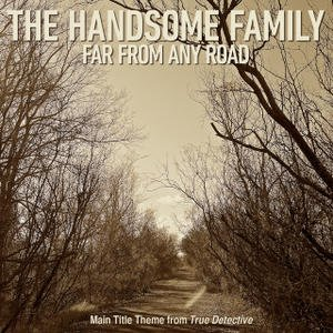 """Imagen de 'Far From Any Road (Main Title Theme from """"True Detective"""")'"""