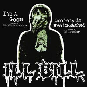 """Image for 'ILL BILL - I'm A Goon  b/w Society Is Brainwashed 12""""'"""