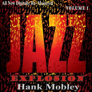 Image for 'Hank Mobley: Jazz Explosion, Vol. 1'