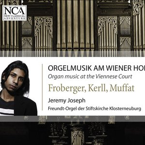 Imagem de 'Organ Recital: Joseph, Jeremy – Froberger, J.J. / Kerll, J.C. / Muffat, G. (Organ Music at the Viennese Court)'