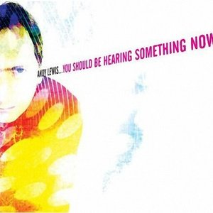 Image for 'You Should Be Hearing Something Now'