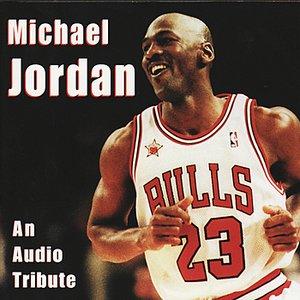 Image for 'Michael Jordan - An Audio Tribute'
