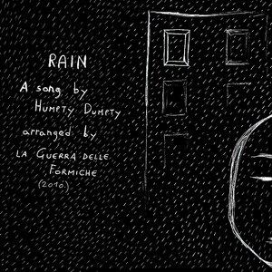 Image pour 'Humpty Dumpty & la Guerra delle Formiche - Rain*'