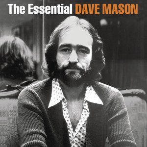 Image for 'The Essential Dave Mason'