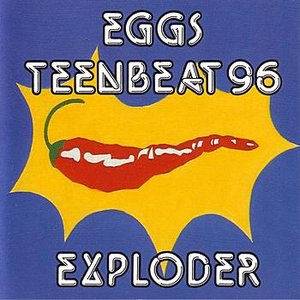 Image for 'Eggs Teenbeat 96 Exploder'