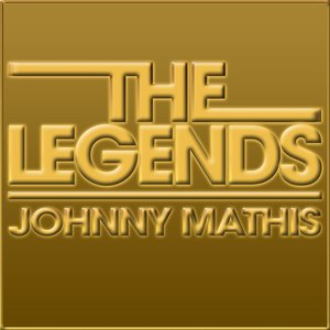 Image for 'The Legends - Johnny Mathis'