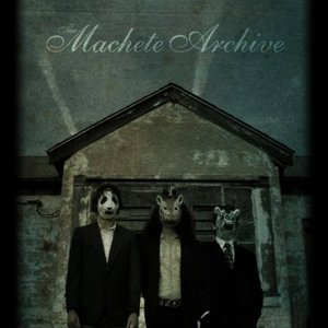 Image for 'The Machete Archive'