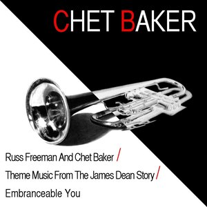 Image for 'Russ Freeman and Chet Baker / Theme Music from the James Dean Story / Embranceable You'