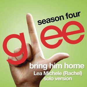 Image for 'Bring Him Home (Glee Cast - Rachel/Lea Michele solo version)'