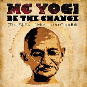 Immagine per 'Be The Change (The Story of Mahatma Gandhi)'