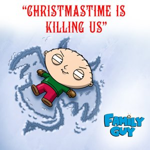 "Image for 'Christmastime Is Killing Us (from ""Family Guy"") - Single'"