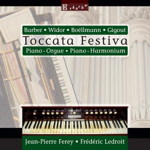 Image for 'Toccata festiva, Op. 36 (version for piano and organ)'