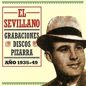 Image for 'El Sevillano - Grabaciones Discos Pizarra - Año 1935-1949'