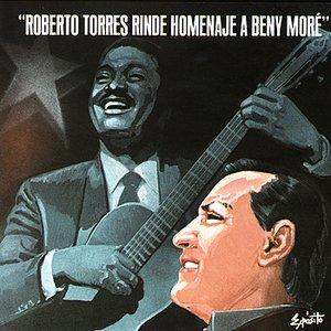 Image for 'Roberto Torres Rinde Homenaje A Beny Moré'