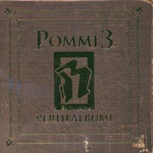 Image for 'Pommi 3 - Perhealbumi'