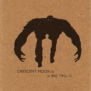 Image for 'Crescent Moon Is In Big Trouble'