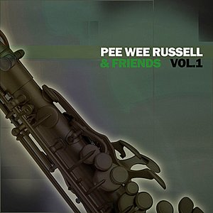 Image for 'Pee Wee Russell & Friends, Vol. 1'