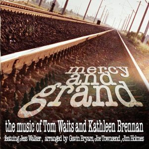 Image pour 'Mercy And Grand - The Music Of Tom Waits And Kathleen Brennan'