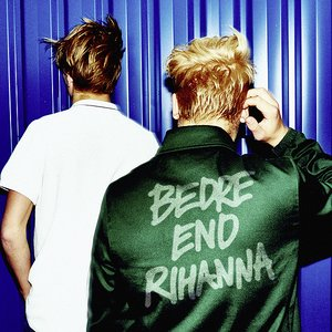 Image for 'Bedre End Rihanna'