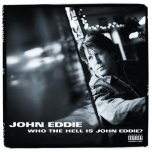Image for 'Who The Hell Is John Eddie?'