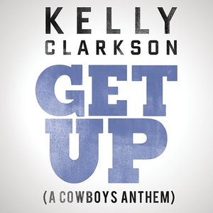 Image for 'Get Up (A Cowboys Anthem)'