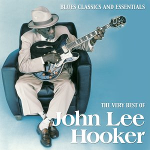 Image for 'The Very Best of John Lee Hooker (Blues Classics and Essentials)'