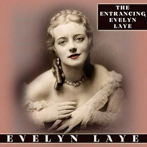 Image for 'The Entrancing Evelyn Laye'