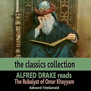 Image for 'Alfred Drake Reads the Rubaiyat of Omar Khayyam'