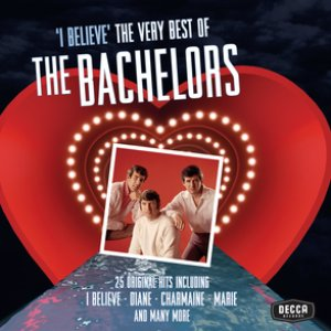 Image for 'I Believe - The Very Best Of The Bachelors'