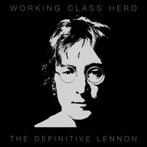 Image for 'Working Class Hero - The Definitive Lennon'
