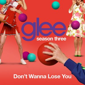 Imagen de 'Don't Wanna Lose You (Glee Cast Version)'