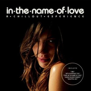 Image for 'In The Name Of Love-A Chillout Experience'