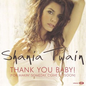 Image for 'Thank You Baby! (For Makin' Someday Come So Soon)'