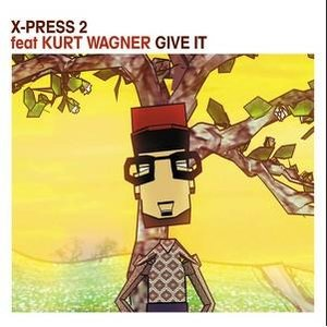 Image for 'X-Press 2 feat. Kurt Wagner'