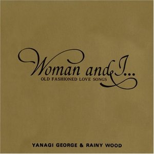 Image for 'Woman and I... OLD FASHIONED LOVE SONGS'
