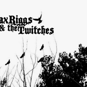 Image for 'Dax Riggs and the twitches'