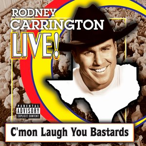 Imagem de 'Rodney Carrington Live! C'mon Laugh You Bastards'