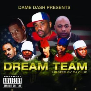 Image for 'Dame Dash Presents Paid In Full / Dream Team'