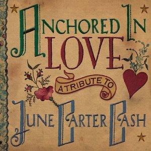 Imagem de 'Anchored in Love: A Tribute to June Carter Cash'