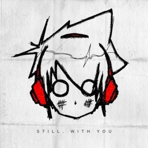 Image pour 'Still, With You'